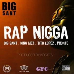 Big Sant f. Phonte, Tito Lopez & King Mez - Rap N*gga