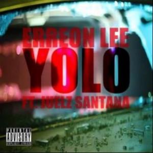 Erreon Lee f. Juelz Santana - YOLO Remix