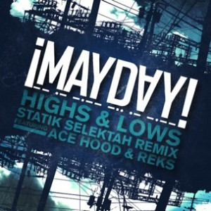 MAYDAY! f. Ace Hood & Reks - Highs & Lows Remix