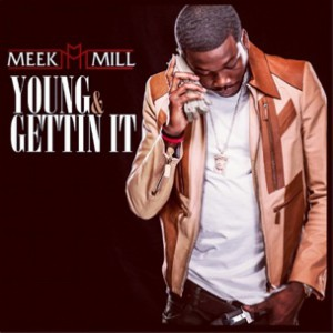Meek Mill f. Kirko Bangz - Young & Gettin It
