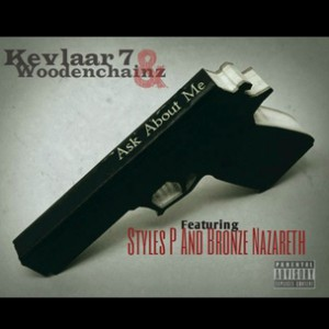 Kevlaar 7 & Woodenchainz f. Bronze Nazareth & Styles P - Ask About Me
