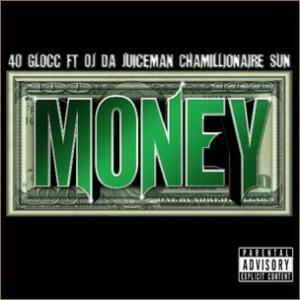40 Glocc f. OJ Da Juiceman, Chamillionaire & Sun - Money Remix