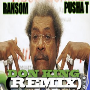 Ransom f. Pusha T - Don King Rmx
