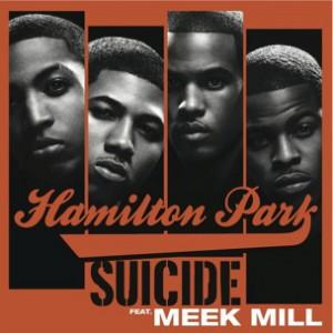 Hamilton Park f. Meek Mill - Suicide