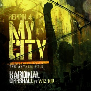 Kardinal Offishall f. Wiz Kid - Reppin For My City (The Anthem Pt. 2)