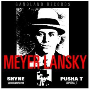 Shyne f. Pusha T - Meyer Lansky