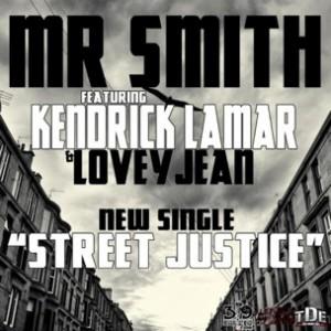 Mr. Smith f. Kendrick Lamar & Lovely Jean - Street Justice
