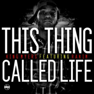 King Myers f. Rakim - This Thing Called Life