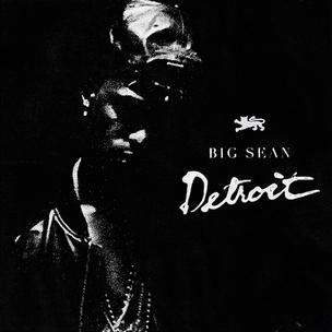 Big Sean - Detroit (Mixtape Review)