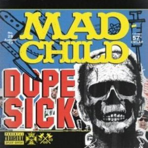 Madchild (Swollen Members) - Dope Sick