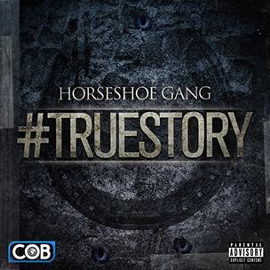 "HorseShoe G.A.N.G. ""#TrueStory"" EP Stream & Download"