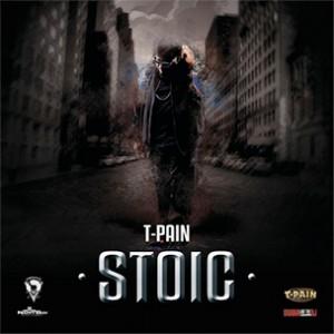 "T-Pain ""Stoic"" Mixtape Download & Stream"