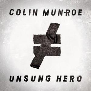 Colin Munroe - Unsung Hero