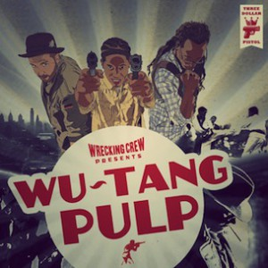"The Wrecking Crew ""Wu-Tang Pulp"" Mixtape Stream"
