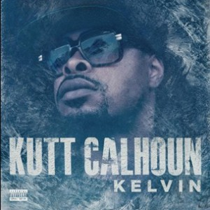 Kutt Calhoun - Sleeping On Me