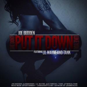 Joe Budden f. Lil Wayne & Tank - Put It Down Like You