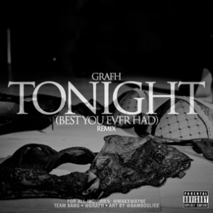 Grafh f. John Legend - Tonight (Best You Ever Had) Remix