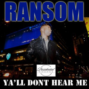 Ransom - Yall Dont Hear Me Freestyle