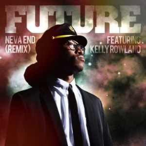 Future f. Kelly Rowland - Neva End Remix