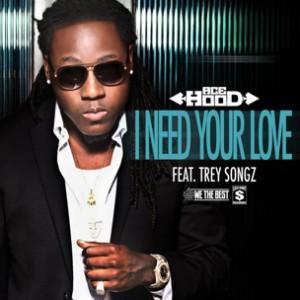 Ace Hood f. Trey Songz - I Need Your Love
