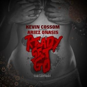 Kevin Cossom f. Ariez Onasis - Ready, Set, Go
