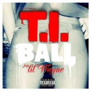 T.I. f. Lil Wayne - Ball