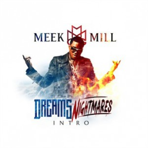 Meek Mill - Dreams And Nightmares Intro