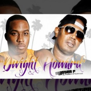 Master P f. Problem & Eastwood - Dwight Howard