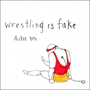 Asher Roth - Wrestling Is Fake