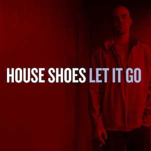 "House Shoes To Release Instrumental Version Of ""Let It Go"""