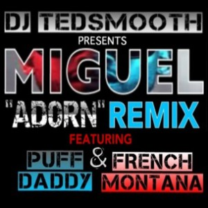 Miguel f. Diddy French Montana - Adorn Remix
