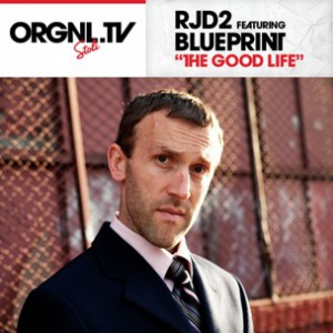 RJD2 f. Blueprint - The Good Life