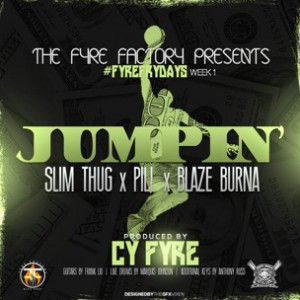 Slim Thug, Pill & Blaze Burna - Jumpin'
