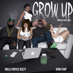 Rolls Royce Rizzy f. King Chip - Grow Up