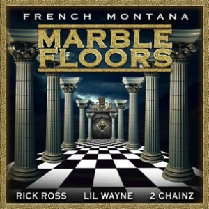 French Montana f. Rick Ross, Lil Wayne & 2 Chainz - Marble Floors