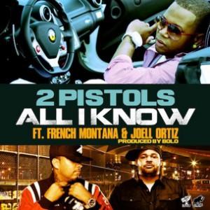 2 Pistols f. Joell Ortiz & French Montana - All I Know