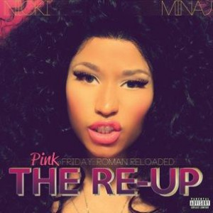 Nicki Minaj - Pink Friday Roman Reloaded: The Re-Up