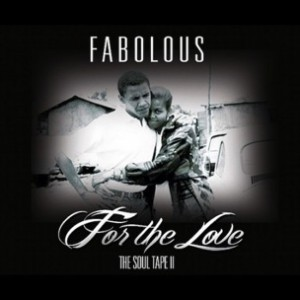 Fabolous - For The Love
