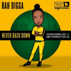 Rah Digga f. Reks & Fashawn - Never Back Down