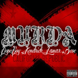 Dope Boy f. Kendrick Lamar & Scoe - Murda