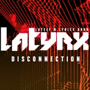 "Latyrx To Release ""Disconnection EP,"" Sophomore Album Coming In 2013"