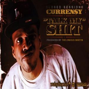 Curren$y  - Talk My Shit