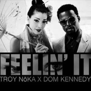 "Troy Noka f. Dom Kennedy - ""Feelin' It"""