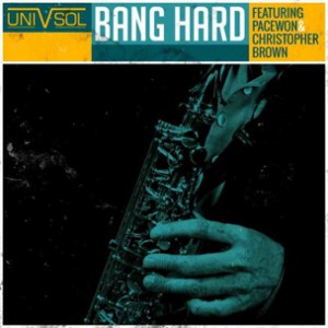 Uni V Sol f. Pacewon & Christopher Brown - Bang Hard
