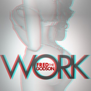 Fred the Godson f. Yung Berg - Work