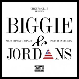 Vinny Cha$e f. Kid Art - Biggie and Jordans