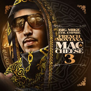 "French Montana ""Mac & Cheese 3"" Mixtape Download & Stream"