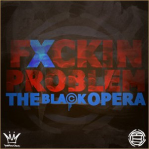 The Black Opera - Fuckin Problem
