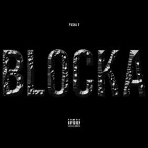 Pusha T f. Popcaan & Travis Scott - Blocka