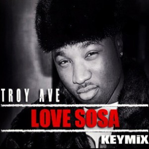 Troy Ave - Love Sosa Remix